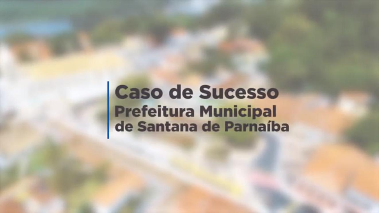 Caso de Sucesso – Santana de Parnaíba
