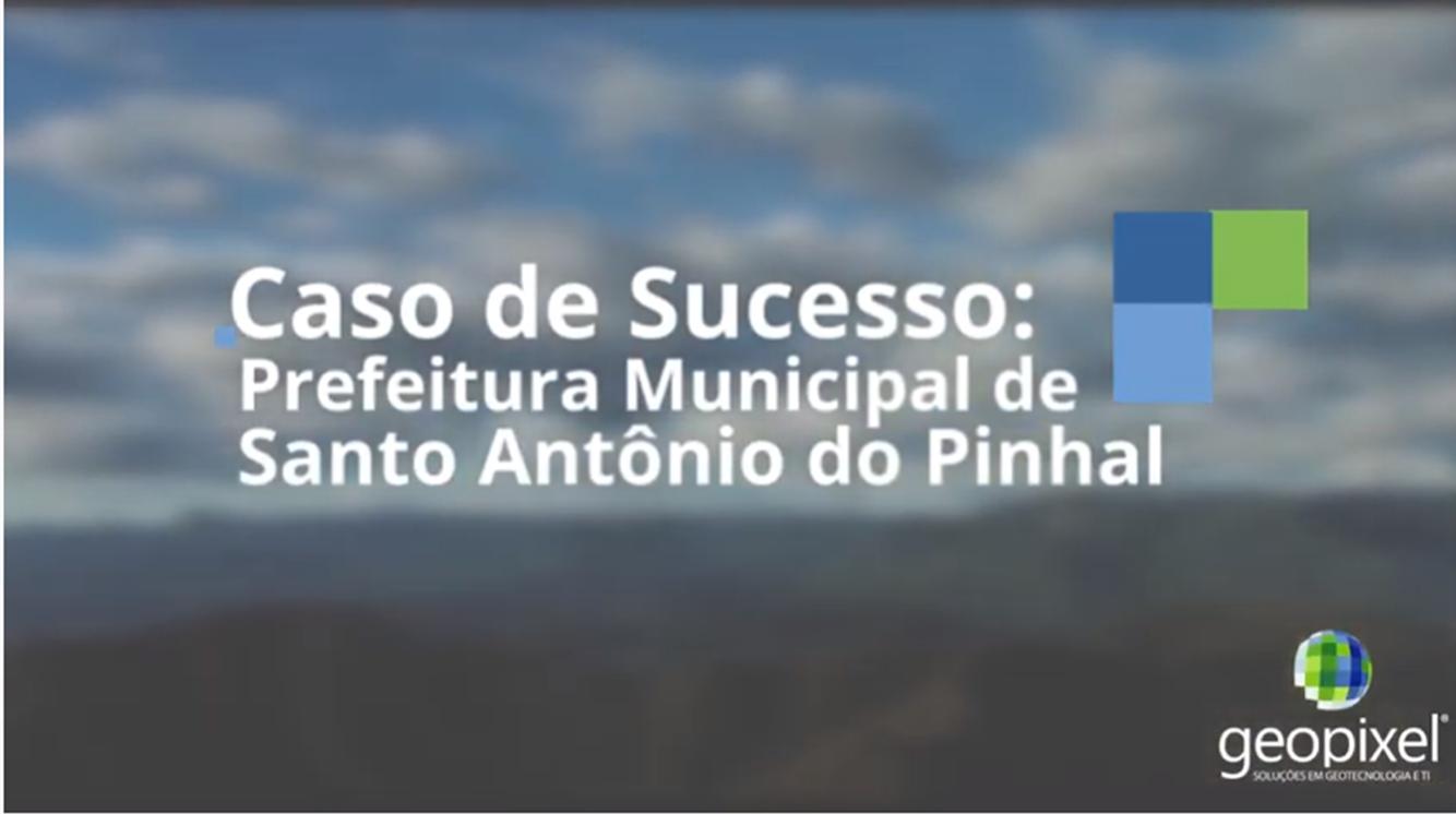 Caso de Sucesso – Santo Antônio do Pinhal